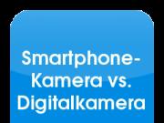 Smartphone-Kamera vs. Digitalkamera