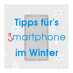 Smartphone Tipps für Winter